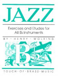 Wolking, Henry: Jazz Exercises and Etudes for all Bb - Instrumentruments