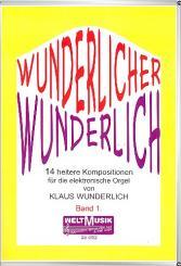 Wunderlich, Claus: Wunderlicher Wunderlich Band 1 12 heitere Kompositionen für E-Orgel