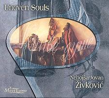 Zivkovic, Nebojsa Jovan: Uneven Souls CD