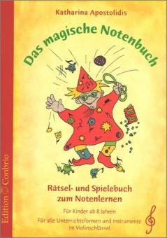 Apostolidis, Katharina: Das magische Notenbuch Violinschlüssel Rätsel- und Spielebuch zum Notenlernen