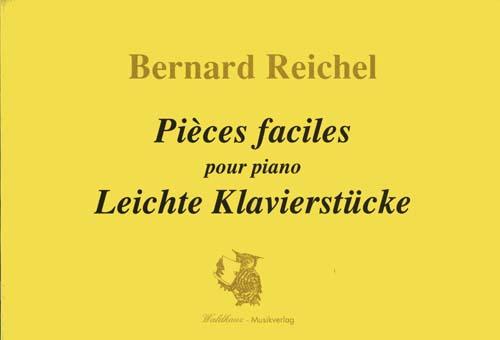 Reichel, Bernard: Pièces faciles pour le piano